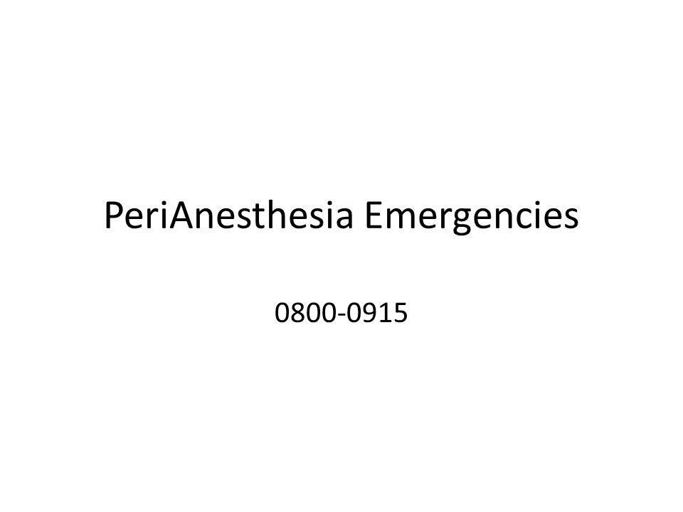 PeriAnesthesia Emergencies
