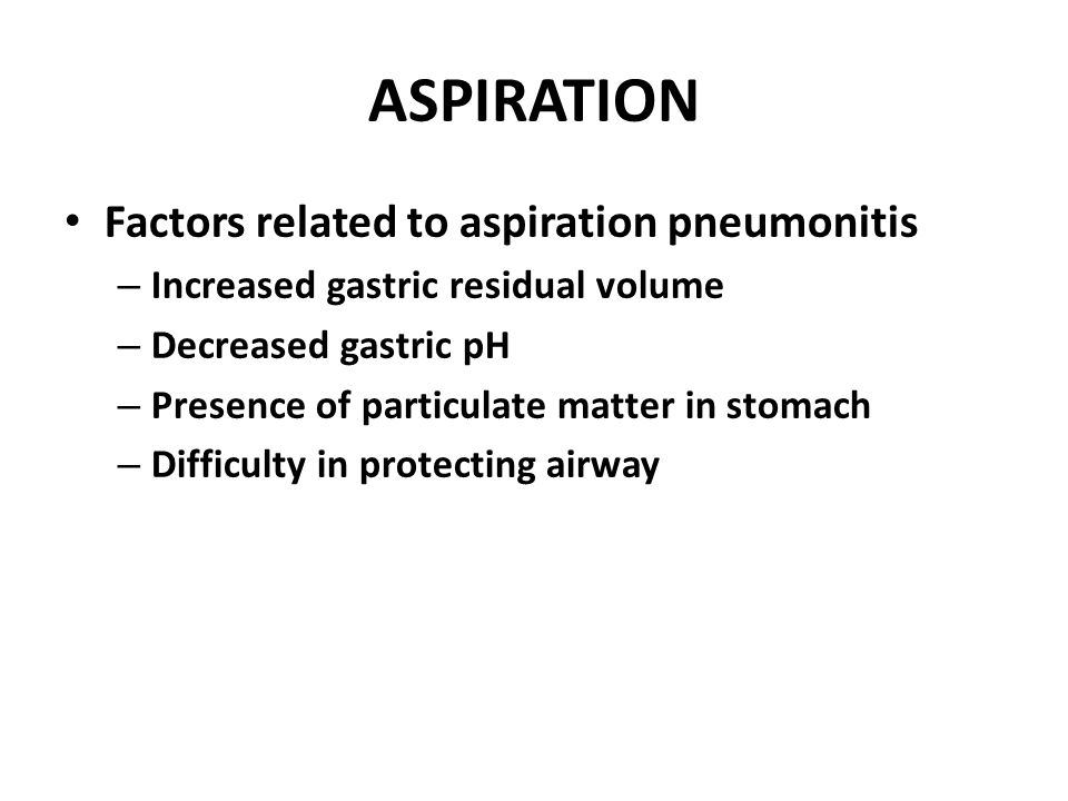 ASPIRATION Factors related to aspiration pneumonitis