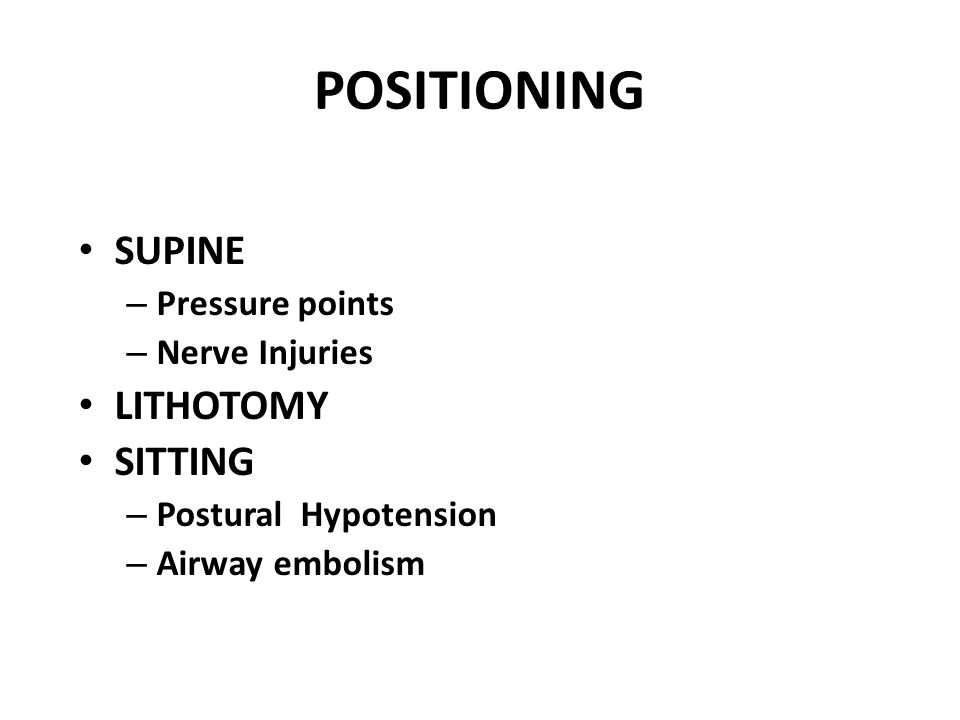 POSITIONING SUPINE LITHOTOMY SITTING Pressure points Nerve Injuries