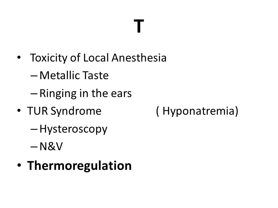T Thermoregulation Toxicity of Local Anesthesia Metallic Taste