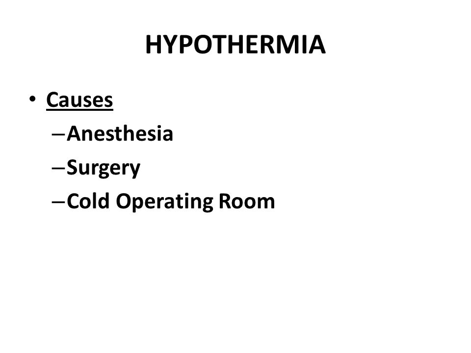 HYPOTHERMIA Causes Anesthesia Surgery Cold Operating Room