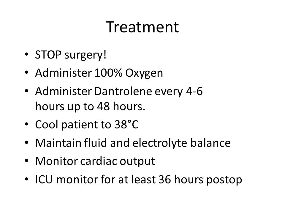 Treatment STOP surgery! Administer 100% Oxygen