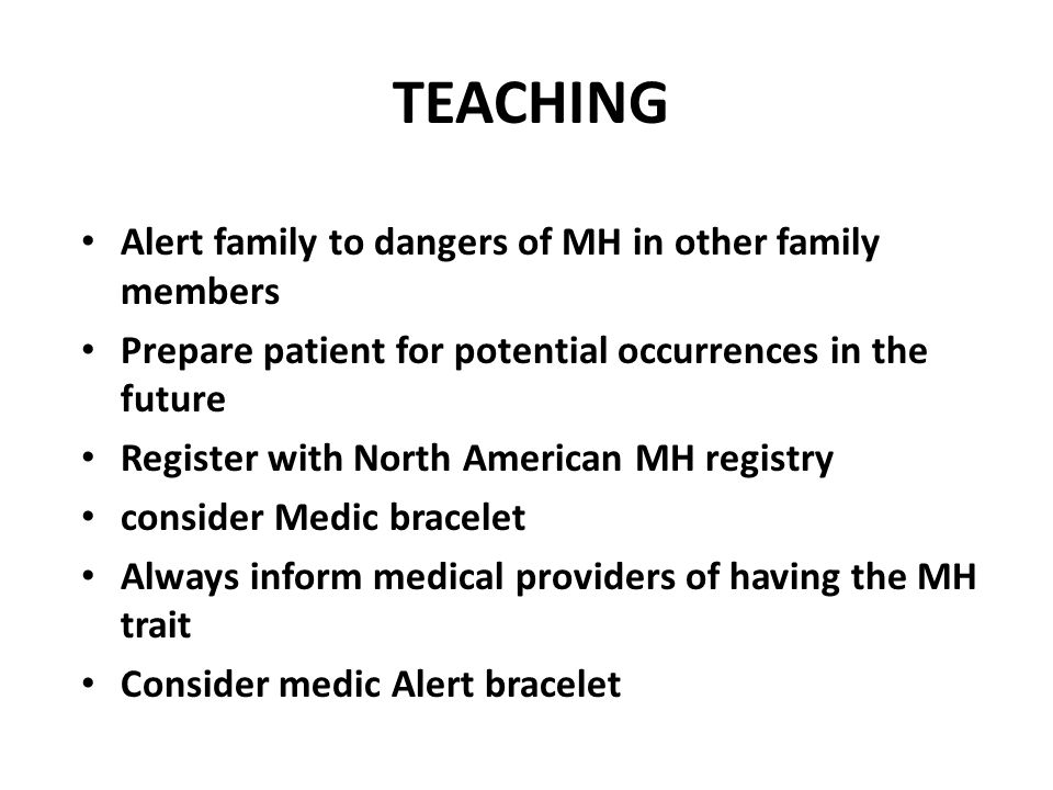 TEACHING Alert family to dangers of MH in other family members