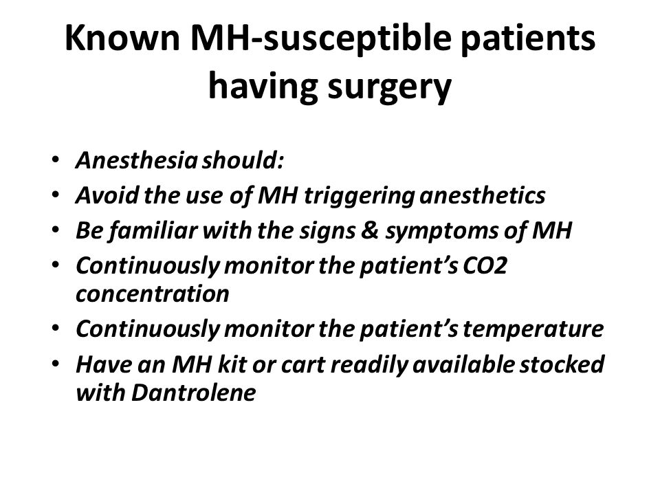 Known MH-susceptible patients having surgery
