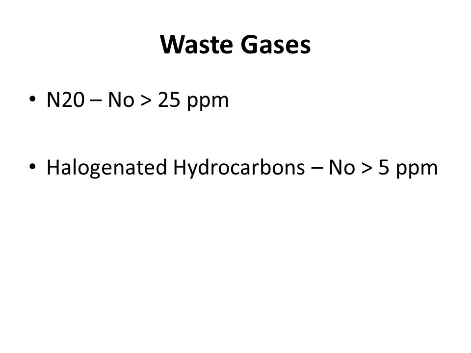 Waste Gases N20 – No > 25 ppm