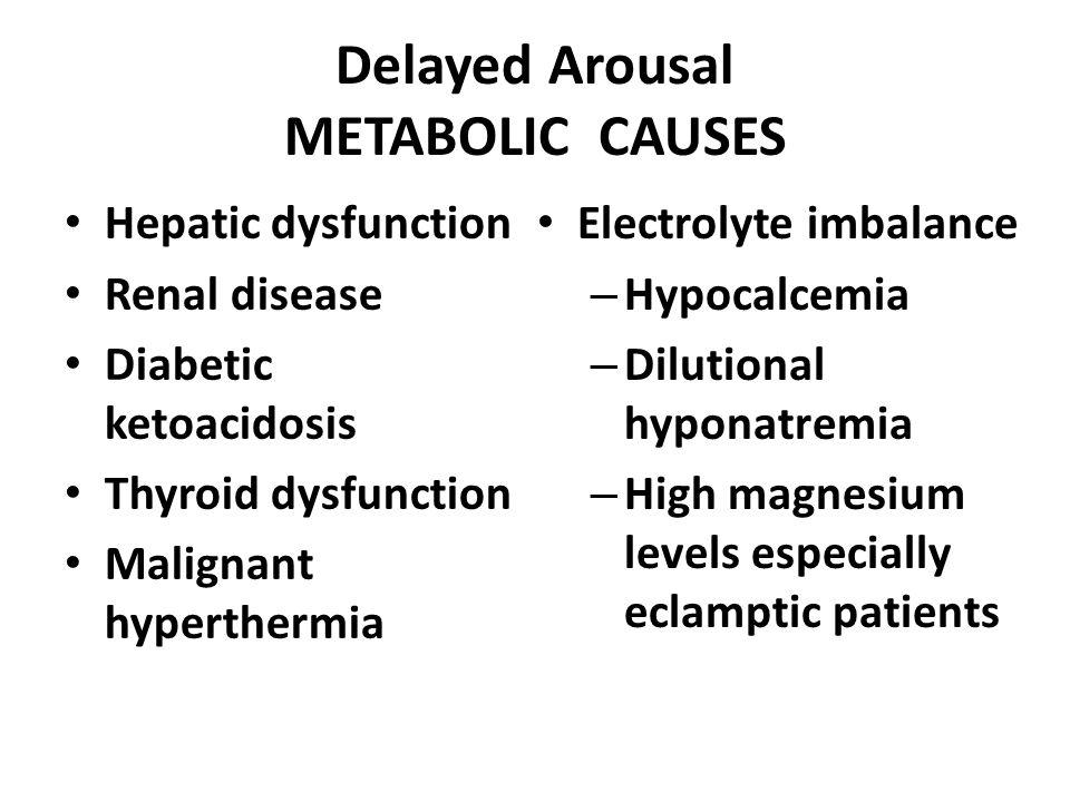 Delayed Arousal METABOLIC CAUSES