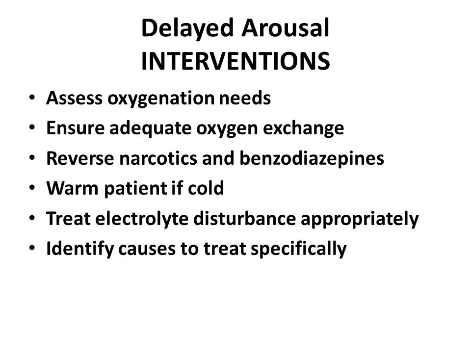 Delayed Arousal INTERVENTIONS