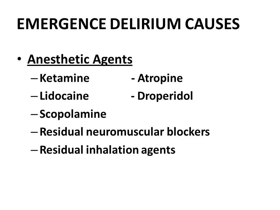 EMERGENCE DELIRIUM CAUSES