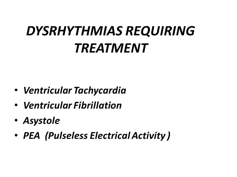 DYSRHYTHMIAS REQUIRING TREATMENT