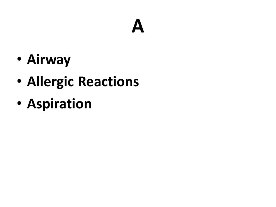 A Airway Allergic Reactions Aspiration