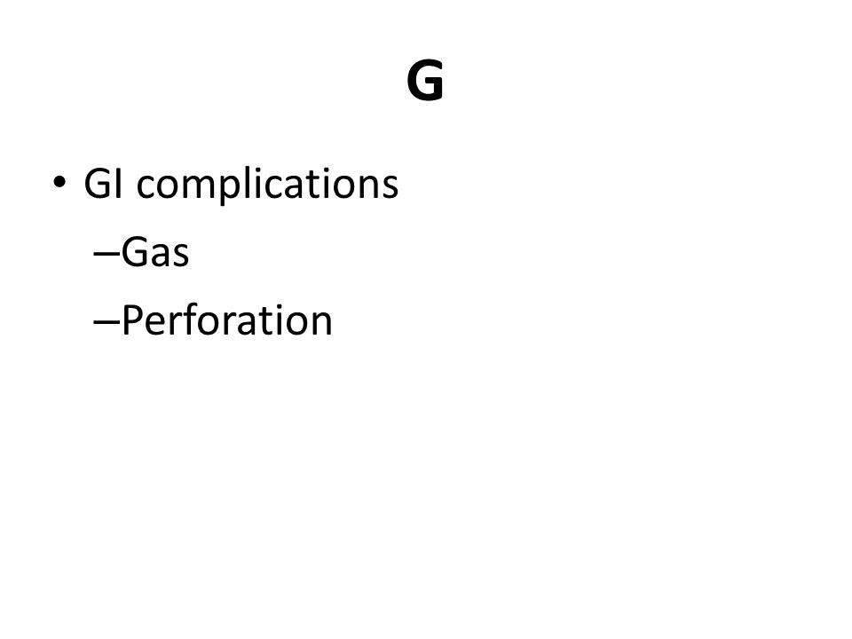 G GI complications Gas Perforation