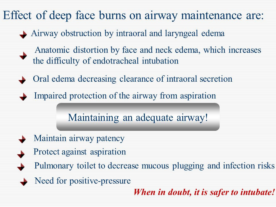 Effect of deep face burns on airway maintenance are: