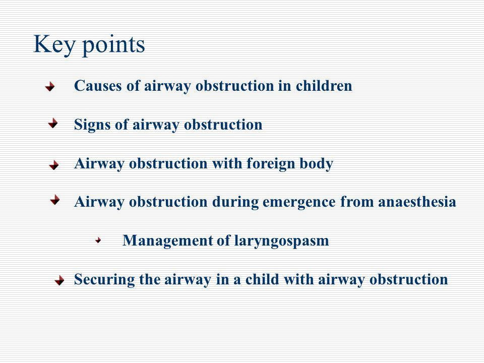 Key points Causes of airway obstruction in children