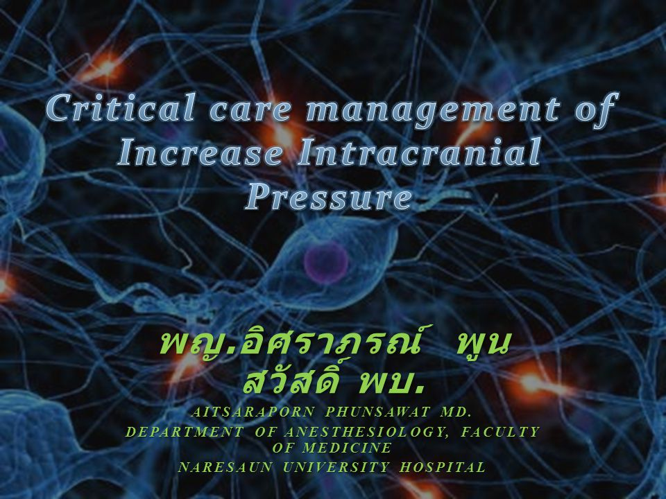 Critical care management of Increase Intracranial Pressure