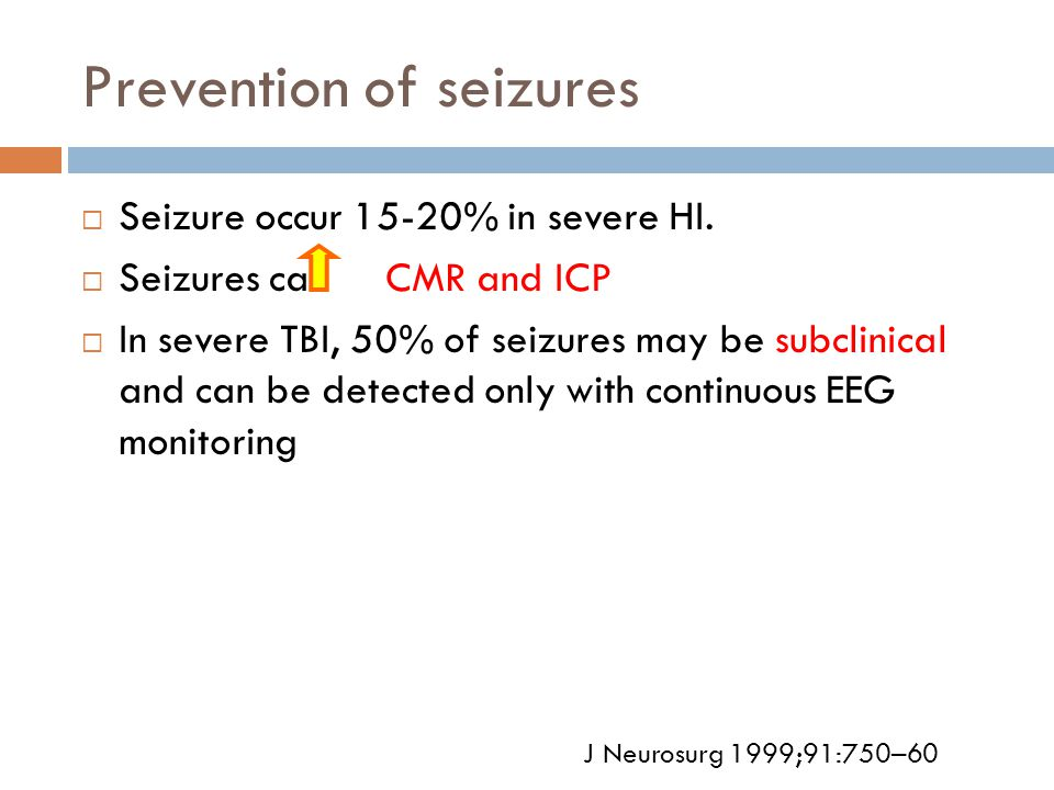 Prevention of seizures