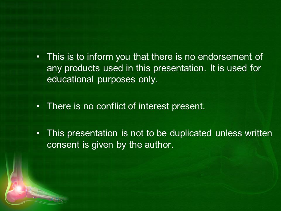 This is to inform you that there is no endorsement of any products used in this presentation. It is used for educational purposes only.