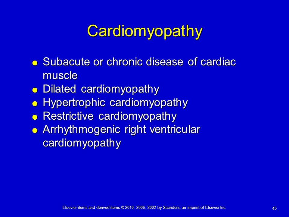 Cardiomyopathy Subacute or chronic disease of cardiac muscle