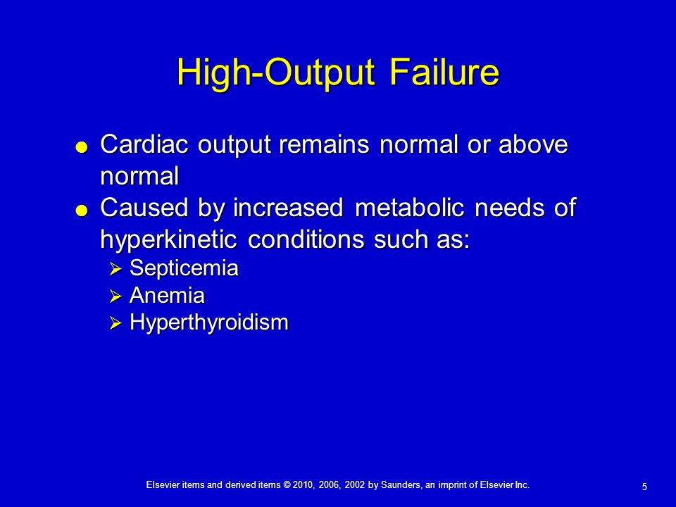 High-Output Failure Cardiac output remains normal or above normal