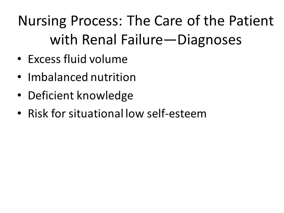 Nursing Process: The Care of the Patient with Renal Failure—Diagnoses