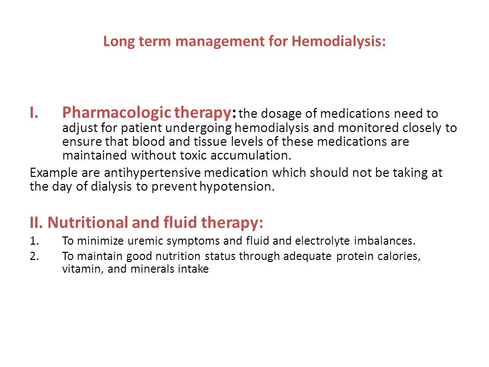 Long term management for Hemodialysis:
