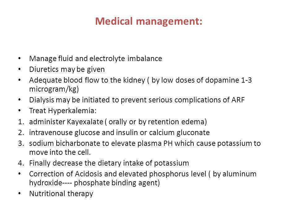 Medical management: Manage fluid and electrolyte imbalance