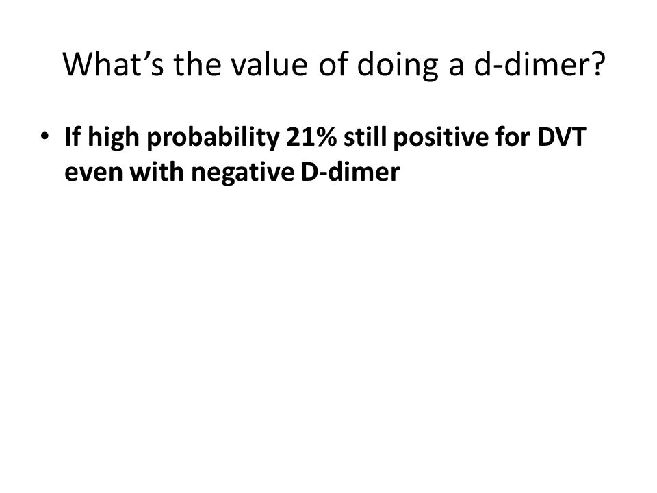 What's the value of doing a d-dimer