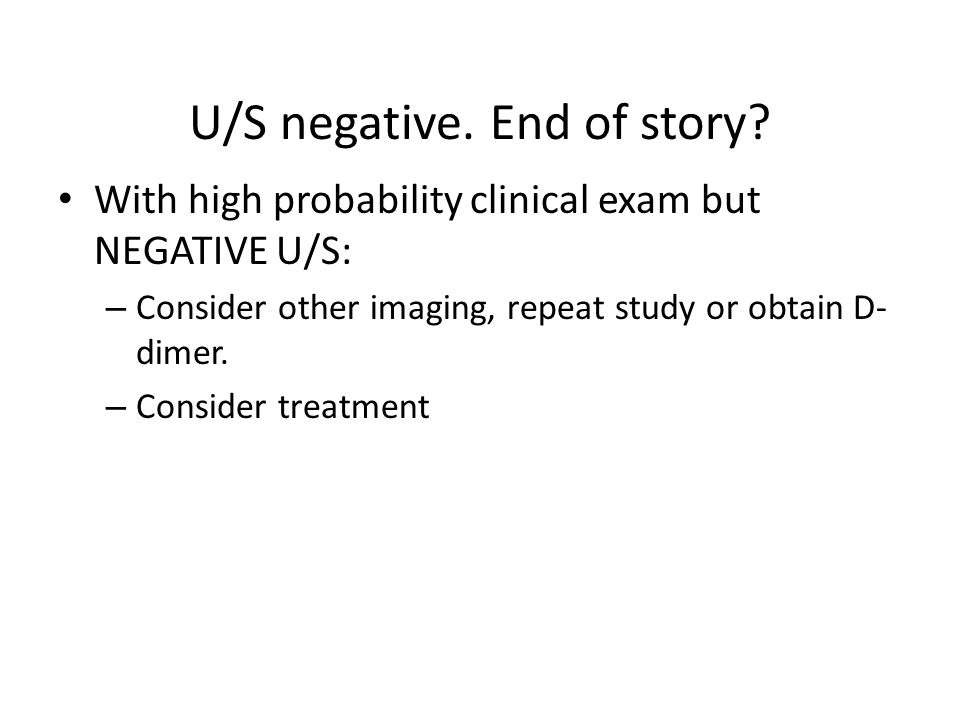 U/S negative. End of story