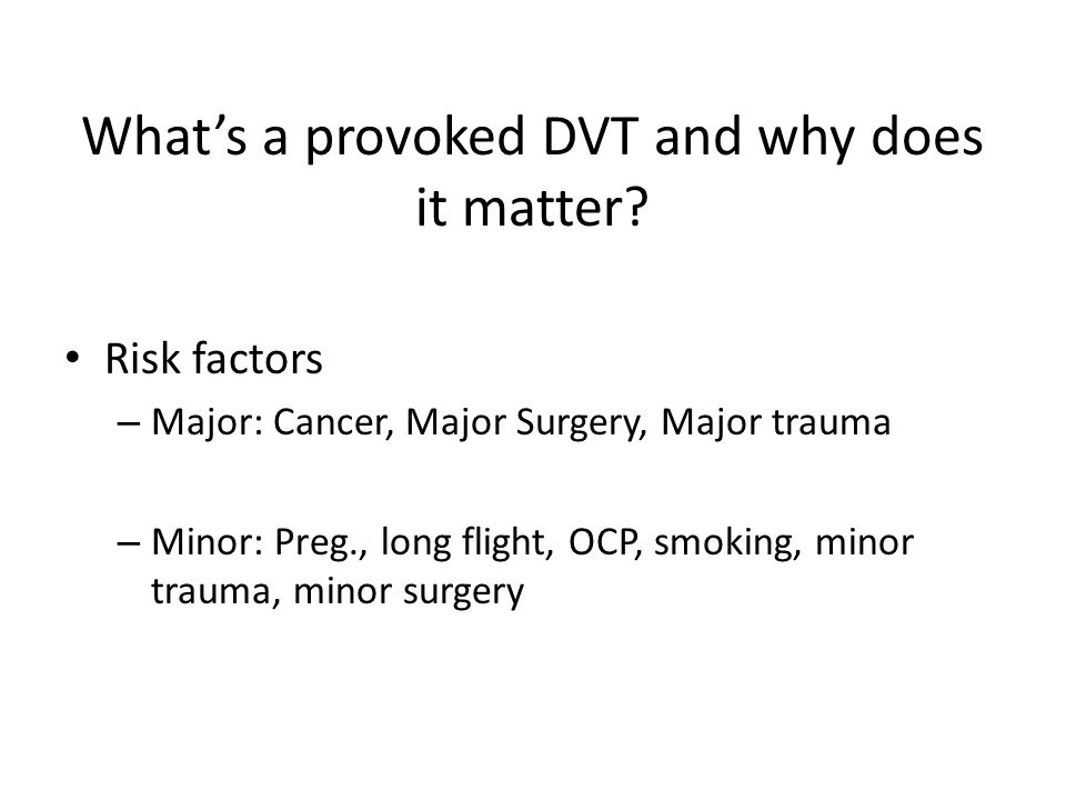 What's a provoked DVT and why does it matter
