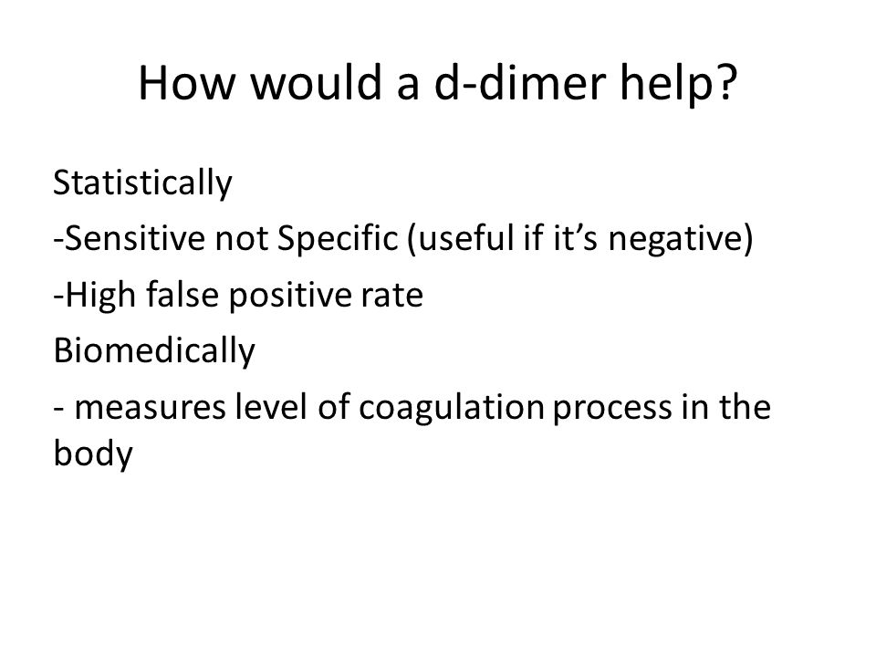 How would a d-dimer help