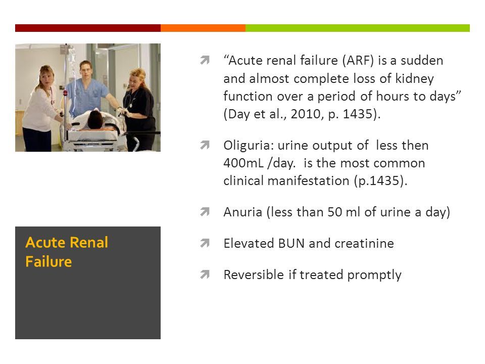 Acute renal failure (ARF) is a sudden and almost complete loss of kidney function over a period of hours to days (Day et al., 2010, p. 1435).