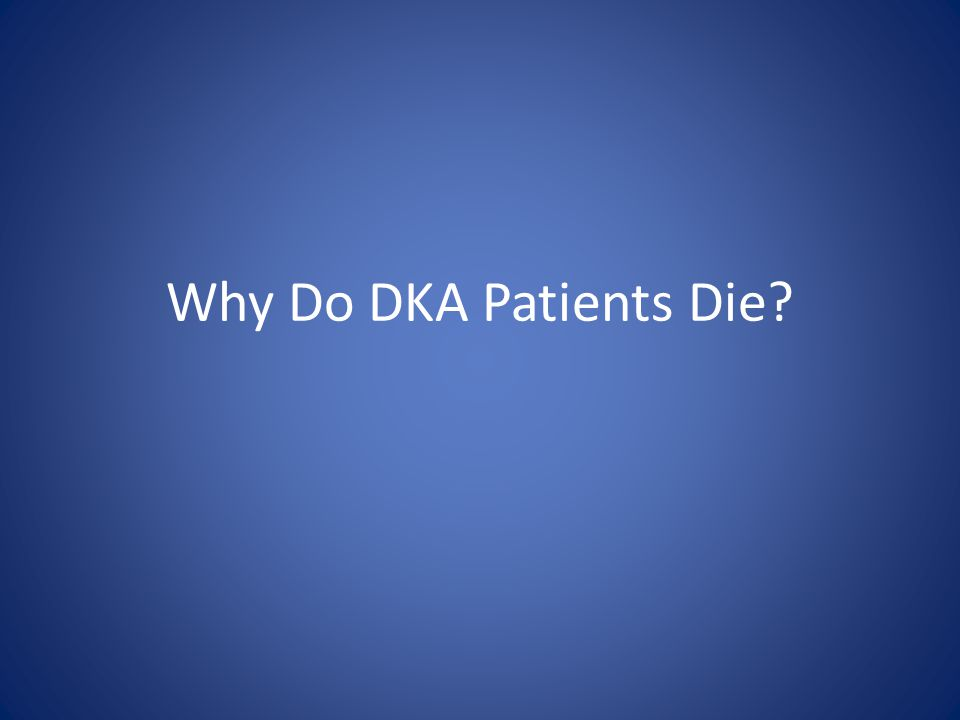 Why Do DKA Patients Die