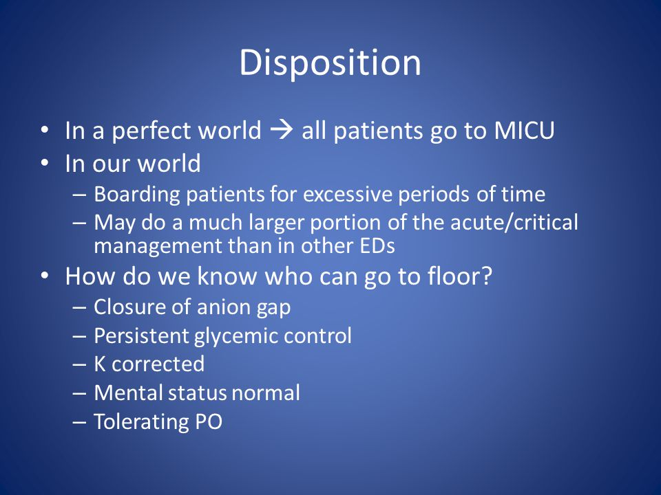 Disposition In a perfect world  all patients go to MICU In our world