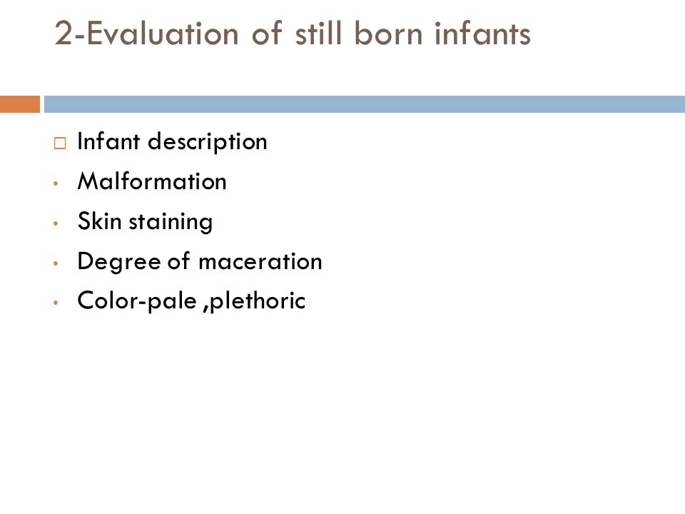 2-Evaluation of still born infants