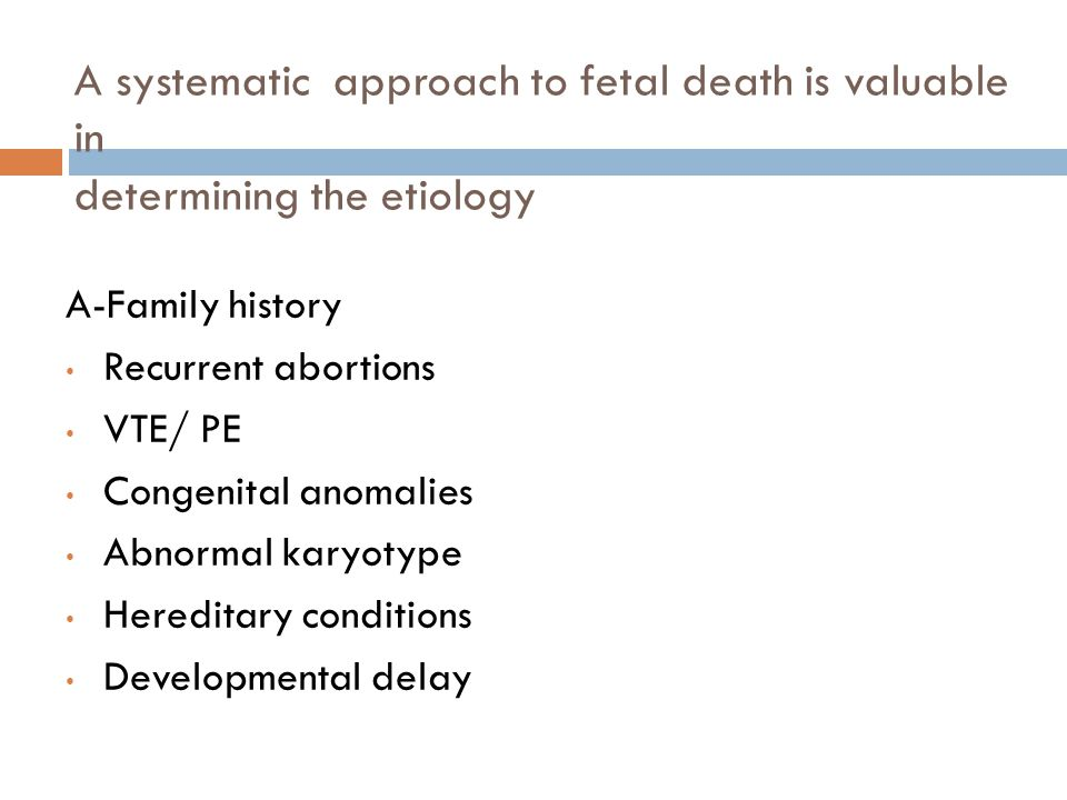 A systematic approach to fetal death is valuable in determining the etiology