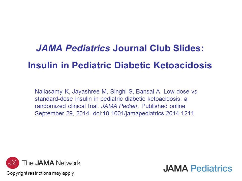 JAMA Pediatrics Journal Club Slides: Insulin in Pediatric Diabetic Ketoacidosis