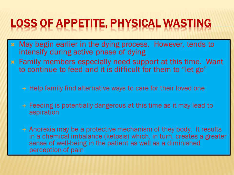Loss of appetite, physical wasting