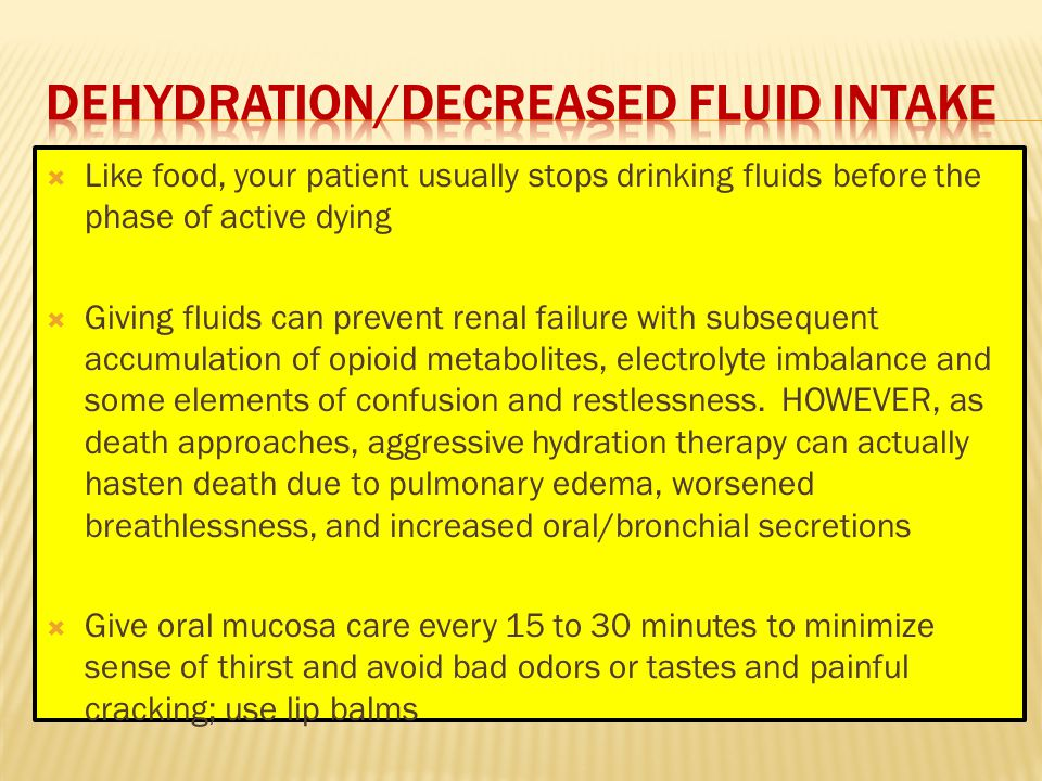 Dehydration/decreased fluid intake