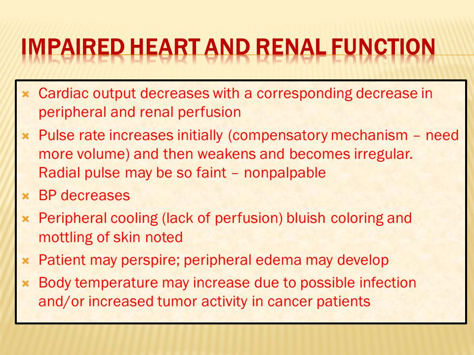 Impaired heart and renal function