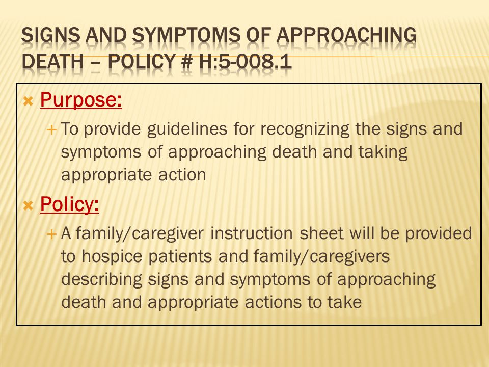 Signs and symptoms of approaching death – policy # h:5-008.1