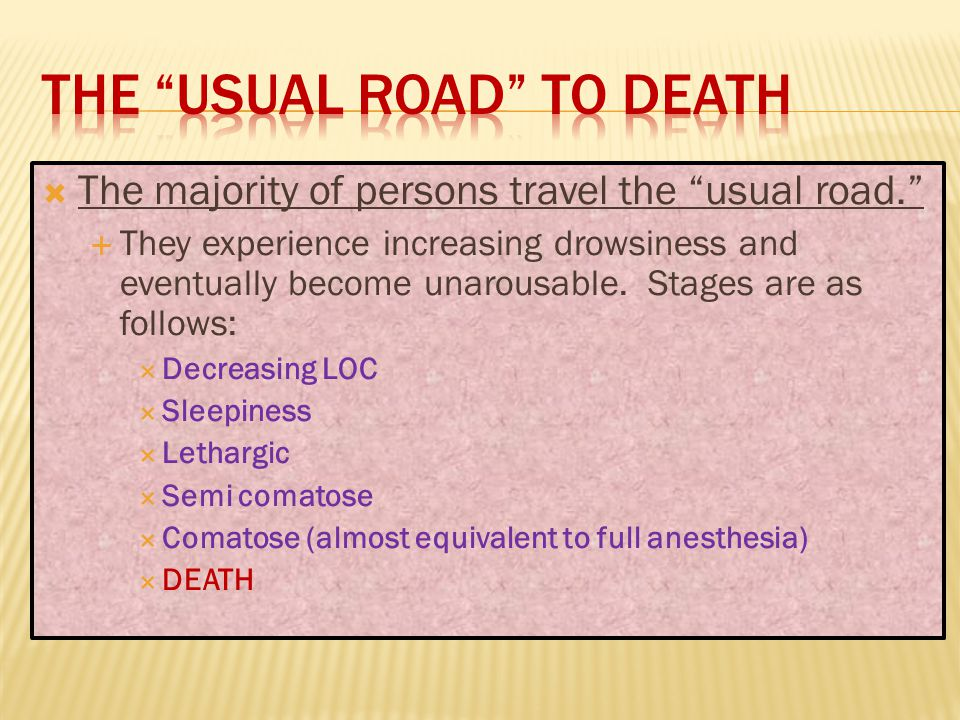 The usual road to death