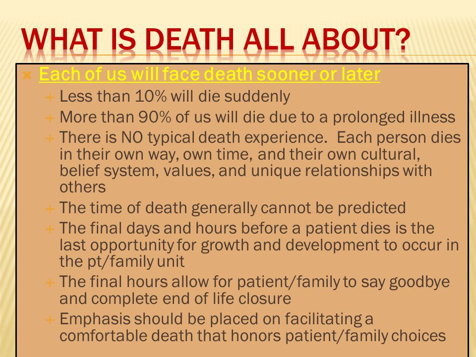 What is death all about Each of us will face death sooner or later