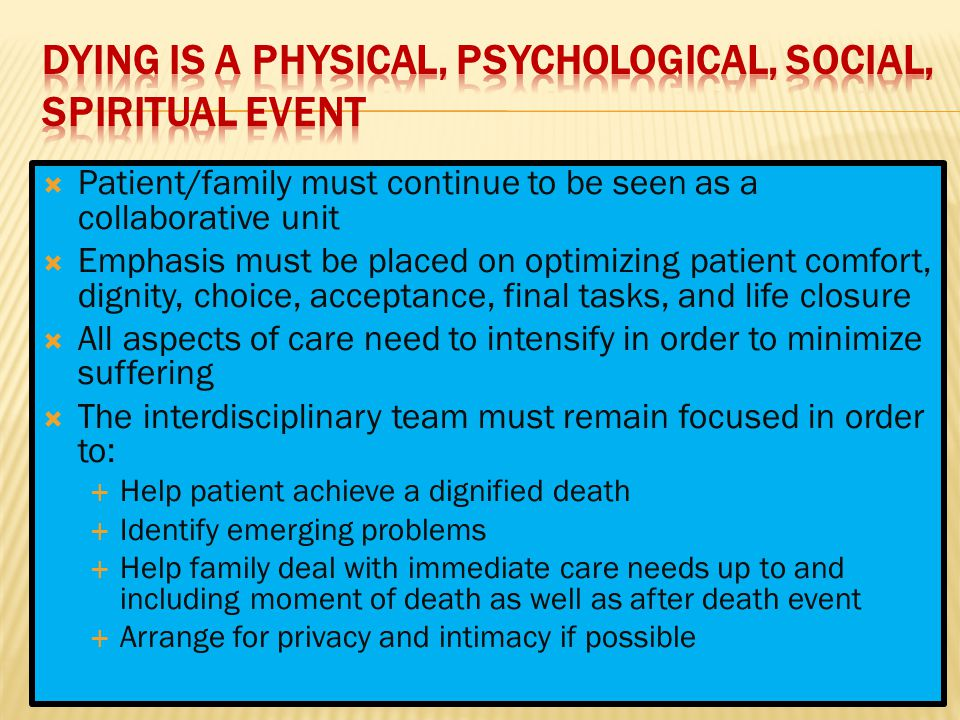 Dying is a physical, psychological, social, spiritual event