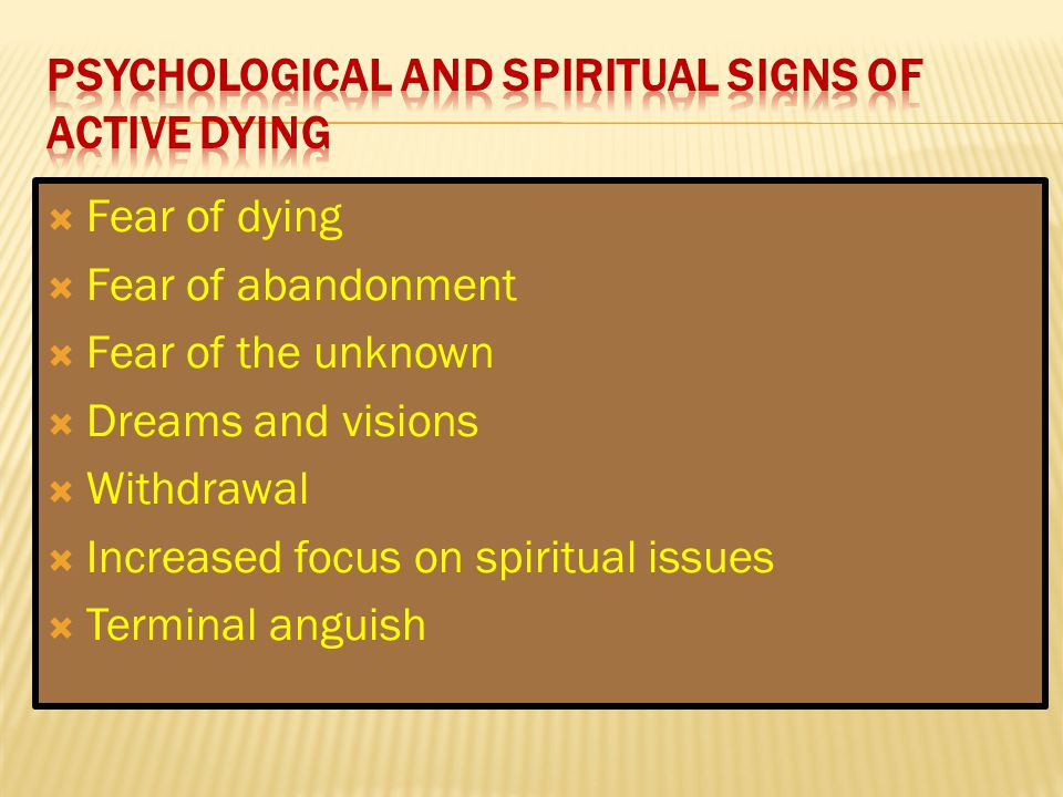 Psychological and spiritual Signs of Active Dying