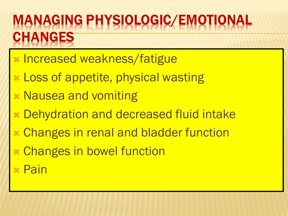 Managing Physiologic/Emotional Changes