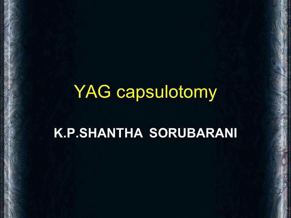 YAG capsulotomy K.P.SHANTHA SORUBARANI