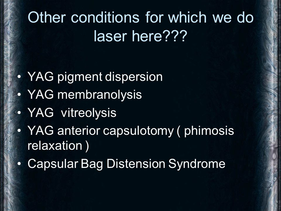 Other conditions for which we do laser here