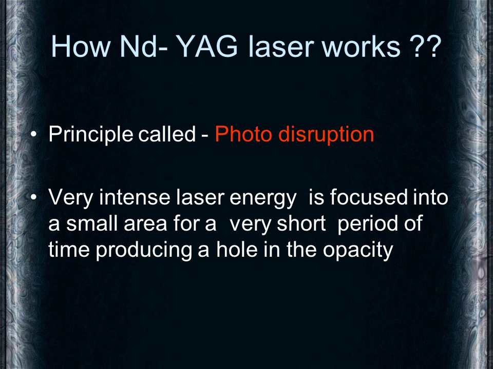 How Nd- YAG laser works Principle called - Photo disruption
