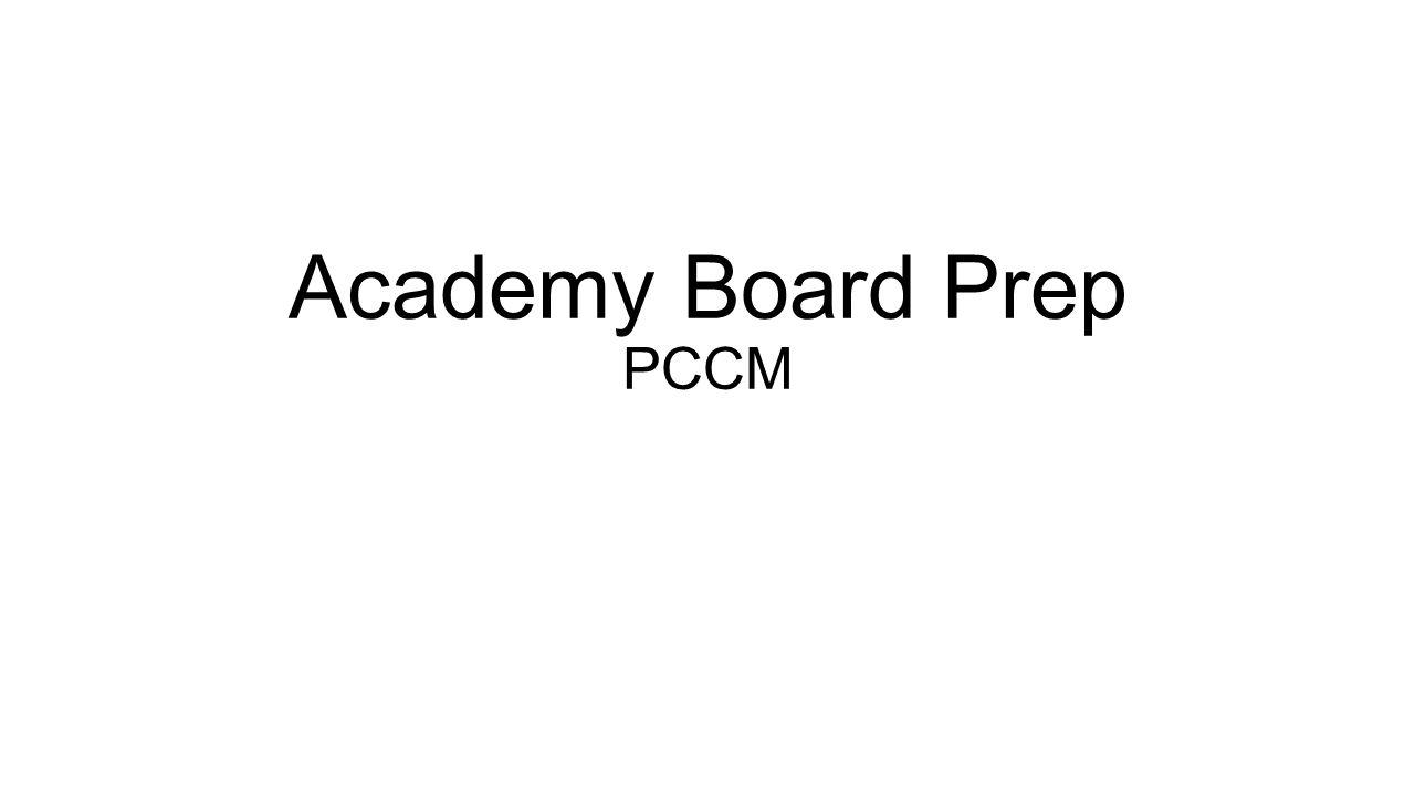 Academy Board Prep PCCM