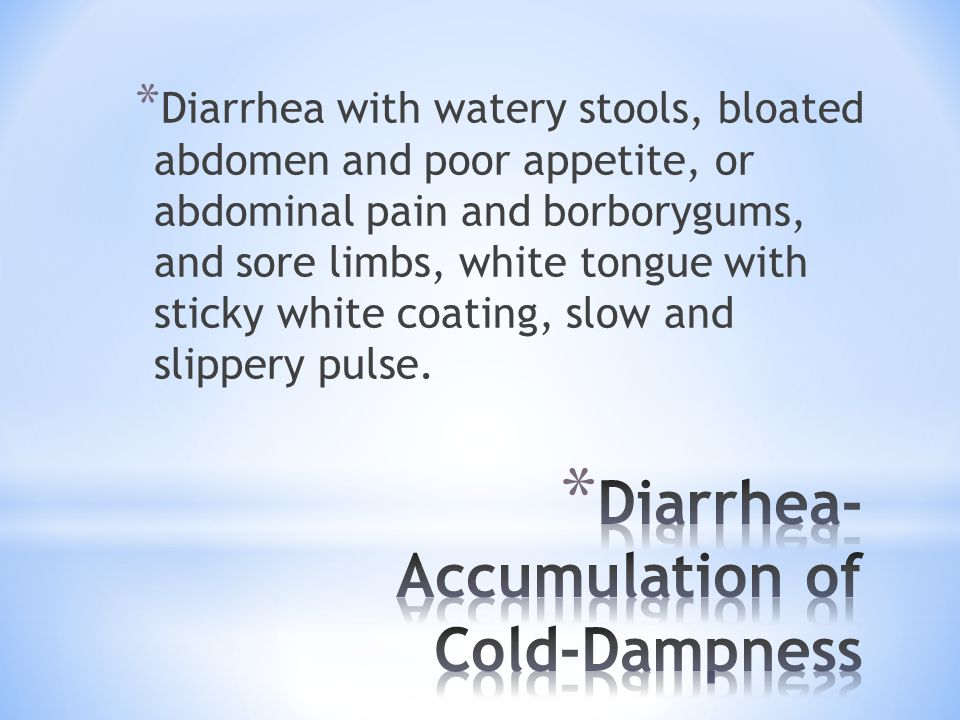 Diarrhea- Accumulation of Cold-Dampness