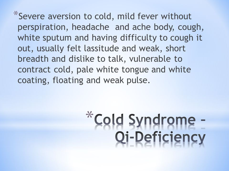 Cold Syndrome – Qi-Deficiency